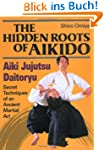 The Hidden Roots of Aikido: Aiki Juju...