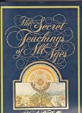 The Secret Teachings of All Ages: An Encyclopedic Outline of Masonic, Hermetic, Qabbalistic & Rosicrucian Symbolical Philosophy - Reduced Size Paperback (0893145408) by Hall, Manly P.