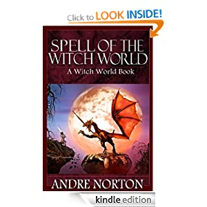 Witch World - 02 - Spell of the Witch World Andre Norton