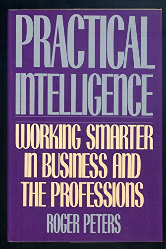 Practical Intelligence: Working Smarter in Business and Everyday Life PDF