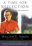 A Time for Reflection: An Autobiography (0895261707) by William E. Simon
