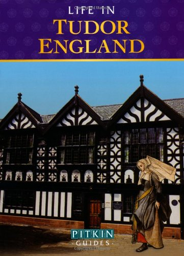 Life in Tudor England (Pitkin Guides Series)