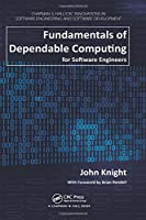 Fundamentals of Dependable Computing for Software Engineers Front Cover
