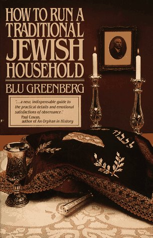 How To Run A Traditional Jewish Household, Blu Greenberg