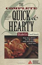 The Complete Quick and Hearty Diabetic Cookbook More Than 200 Fast by American Diabetes Association