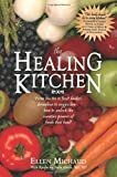 img - for The Healing Kitchen: From Tea Tin to Fruit Basket, Breadbox to Veggie Bin-How to Unlock the Curative Powers of Foods that Heal! by Michaud, Ellen, Hirsch, Anita (2005) Paperback book / textbook / text book