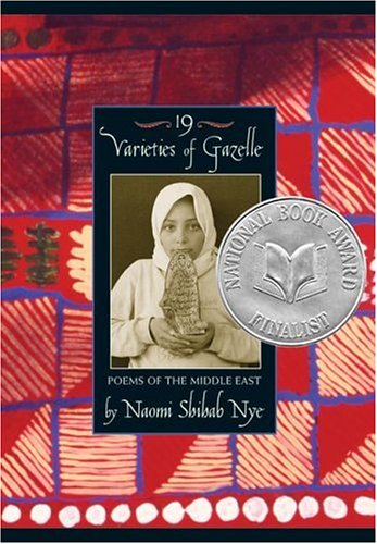 19 Varieties of Gazelle : Poems of the Middle East, NAOMI SHIHAB NYE