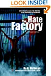 The Hate Factory: A First-Hand Accoun...