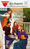 A Home, a Heart, a Husband (Love Inspired #50)