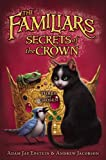 Secrets of the Crown (Familiars Book 2)