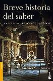 img - for BREVE HISTORIA DEL SABER: LA CULTURA AL ALCANCE DE TODOS book / textbook / text book