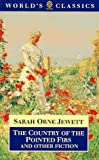 The Country of the Pointed Firs and Other Fiction (Oxford World's Classics) (0192831909) by Jewett, Sarah Orne