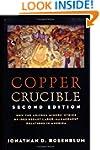 Copper Crucible: How the Arizona Mine...