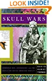 Skull Wars: Kenniwick Man, Archaeology, And The Battle For Native American Identity