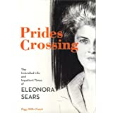 Prides Crossing: The Unbridled Life and Impatient Times of Eleonora Sears ~ Peggy Miller Franck