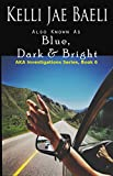 Also Known as Blue, Dark & Bright (AKA Investigations Book 6)