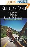 Also Known as Blue, Dark & Bright (AKA Investigations Book 6)