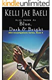 Also Known as Blue, Dark & Bright (AKA Investigations Series Book 6)