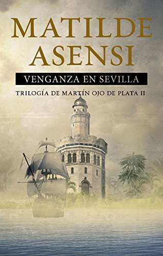 Portada del libro Venganza en Sevilla de Matilde Asensi
