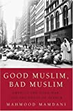 img - for Good Muslim, Bad Muslim: America, the Cold War, and the Roots of Terror book / textbook / text book