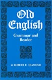 Old English Grammar and Reader (0814315100) by Diamond, Robert E.