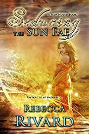 Seducing the Sun Fae: A Fada Novel  Book 1 (The Fada Shapeshifter Series)