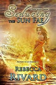 Seducing the Sun Fae: A Fada Novel  Book 1 (The Fada Shapeshifter Series)
