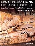 echange, troc Gerhard Bosinski - Les civilisations de la préhistoire : Les chasseurs du Paléolithique supérieur (- 40 000 - 10 000 av. J.C.)