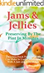 Jams and Jellies: Preserving By The P...