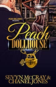Peach Dollhouse (A Sugar Babies Series)