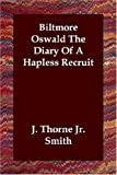 img - for Biltmore Oswald The Diary Of A Hapless Recruit book / textbook / text book