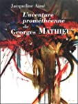 L'aventure prom�th�enne de Georges Ma...
