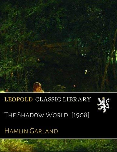 The Shadow World. [1908]