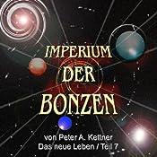 Das neue Leben (Imperium der Bonzen 7) | Peter A. Kettner