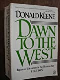 Dawn to the West: Japanese Literature of the Modern Era (Owl Books) (0805006079) by Keene, Donald