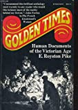 img - for Golden Times Human Documents of the Victorian Age book / textbook / text book