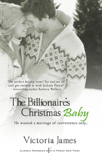 The Billionaire's Christmas Baby (Entangled Indulgence) by Victoria James