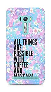 AMEZ all things are possible with coffee and mascara Back Cover For Asus Zenfone Selfie
