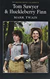 Tom Sawyer & Huckleberry Finn (Wordsworth Classics)