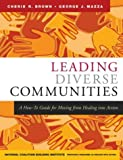 img - for Leading Diverse Communities: A How-To Guide for Moving from Healing Into Action book / textbook / text book