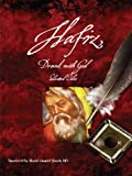 Hafiz, Drunk with God, Selected Odes