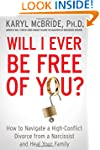 Will I Ever Be Free of You?: How to N...