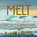 Melt (       UNABRIDGED) by Robbi McCoy Narrated by Cassandra Lukas
