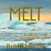 Melt | [Robbi McCoy]