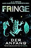 Fringe, Bd. 1: Der Anfang