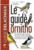 Le guide Ornitho : Le guide le plus complet des oiseaux d'Europe, d'Afrique du Nord et du Moyen-Orient : 900 espèces de Svensson, Lars (2010) Relié