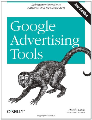 Google Advertising Tools: Cashing In With Adsense And Adwords (Animal Guide)