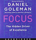 Focus Unabridged Cd: The Hidden Driver Of Excellence