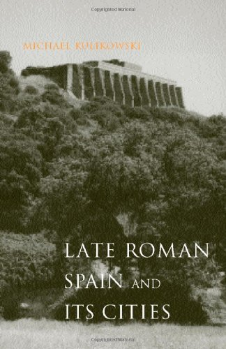 Late Roman Spain and Its Cities (Ancient Society and History)