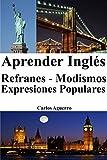 Aprender Ingl�s: Refranes - Modismos - Expresiones Populares